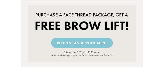 Free Brow Lift with a Face Thread Package Purchase